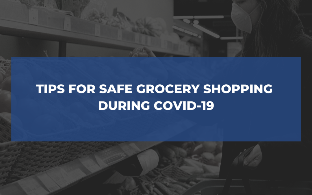 Tips for Safe Grocery Shopping During COVID-19