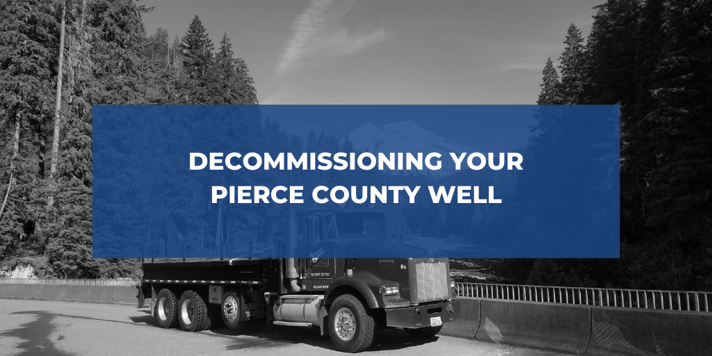Decommissioning Your Pierce County Well
