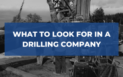 What to Look for in a Drilling Company